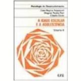 Psicologia do Desenvolvimento a Idade Escolar e Adolescente Vol. 4 - Clara Regina Rappaport