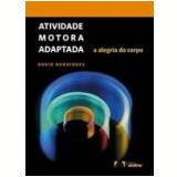 Atividade Motora Adaptada a Alegria do Corpo - David Rodrigues
