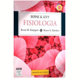 Berne & Levi Fisiologia - Bruce M. Koeppen, Bruce A. Stanton