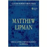 Matthew Lipman - Cláudio Roberto Brocanelli