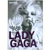 Lady Gaga - Editora Escala