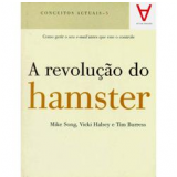 A Revolução do Hamster - Mike Song, Tim Burress, Vicki Halsey