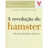 A Revolução do Hamster - Mike Song, Tim Burress, Vicki Halsey
