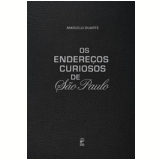 Os Endereços Curiosos de São Paulo - Marcelo Duarte