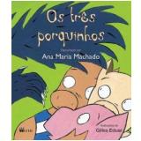 Os Tres Porquinhos - Ana Maria Machado