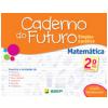 Caderno Do Futuro - Matem�tica - 2� Ano
