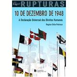 10 De Dezembro De 1948 - A Declara��o Universal Dos Direitos Humanos - Regina C�lia Pedroso