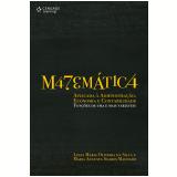 Matemática Aplicada à Administração, Economia E Contabilidade - Luiza Maria Oliveira da Silva, Maria Augusta Soares Machado