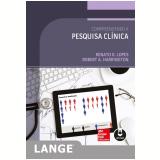 Compreendendo a Pesquisa Clínica - Renato D. Lopes, Robert A. Harrington