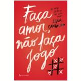 Faça Amor, Não Faça Jogo - Ique Carvalho
