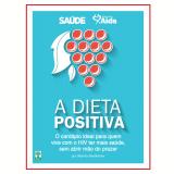 A dieta positiva (Ebook) - Revista Saúde