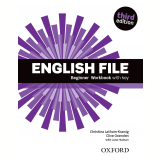 English File Beginner - Workbook With Key - Third Edition -