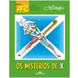 Os Mistérios De X - Ziraldo Alves Pinto