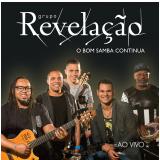 Grupo Revelaçã - O Bom Samba Continua - Ao Vivo (CD) - Grupo Revelação