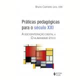 Práticas Pedagógicas Para O Sécula Xxi - Bruno Carneiro Lira