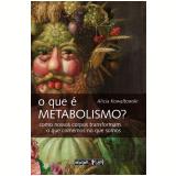 O Que É Metabolismo? - Alicia Kowaltowski