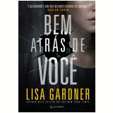 Bem Atrás De Você - Lisa Gardner