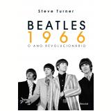 Beatles 1966 - O Ano Revolucionário