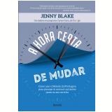 A Hora Certa de Mudar - Jenny Blake