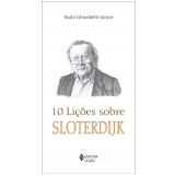 10 Lições Sobre Sloterdijk - Paulo Ghiraldelli Junior