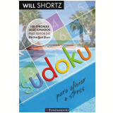 Sudoku: Para Aliviar o Stress - Will Shortz