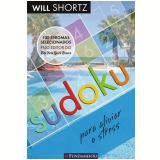Sudoku: Para Aliviar o Stress - Will Shortz