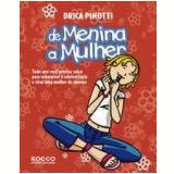 De Menina a Mulher - Drica Pinotti
