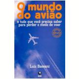 O Mundo do Avião - Luiz Bassani