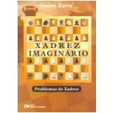 Xadrez Imaginário - Almiro  Zarur