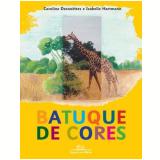 Batuque de Cores - Caroline Desnoëttes, Isabelle Hartmann