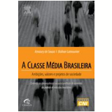 A Classe Média Brasileira - Bolívar Lamounier, Amaury Souza