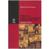 Mulheres e Crian�as na Imprensa Paulista (1920-1940) - Raquel Discini de Campos