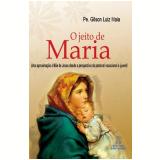 O Jeito de Maria - Gilson Luiz Maia