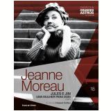 Jeanne Moreau: Jules E Jim - Uma Mulher Para Dois (Vol. 18) -