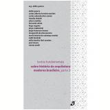 Textos fundamentais sobre historia da arquitetura moderna brasileira ? parte 2 (Ebook) - Abilio Guerra