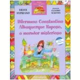 DILERMANO CONSTANTINO ALBUQUERQUE RAPOSO, O MORADOR MISTERIOSO - 9ª edição (Ebook) - Lilian Sypriano