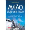 Avi�o - viaje sem medo (Ebook)