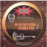 João Mineiro & Marciano - Relíquias Do Tempo (CD) - João Mineiro & Marciano