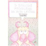 O Grande Problema Da Vaca Letícia - Lucia Reis