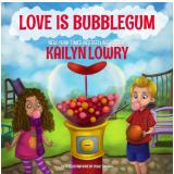 Love is Bubblegum (Ebook) - Lowry