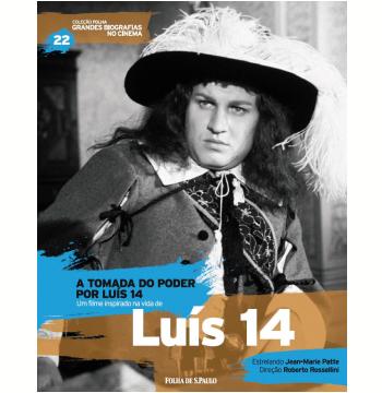 A Tomada do Poder por Luís 14 - Luís 14 (Vol.22)