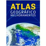 Atlas Geográfico Melhoramentos - Editora Melhoramentos