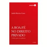 A Boa-Fé no Direito Privado - Judith Martins Costa