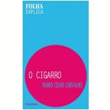 O Cigarro - Mario Cesar Carvalho