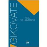 Nós, os Humanos - Flávio Gikovate