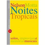 Noites Tropicais (Edição de Bolso) - Nelson Motta