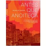Antes Que Anoiteça - Reinaldo Arenas
