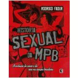 História Sexual da MPB - Rodrigo Faour