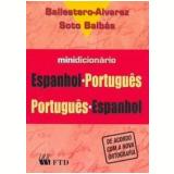 Minidicionário Espanhol / Português - Português / Espanhol - M. E. Ballestero-Alvarez, Marcial Soto Balbás