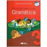 Escrever Bem com Gramática (3º Ano)   - Ensino Fundamental I - Laiz B. De Carvalho